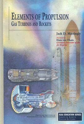 Elements of Propulsion By Mattingly, Jack D./ Ohain, Hans von (FRW)